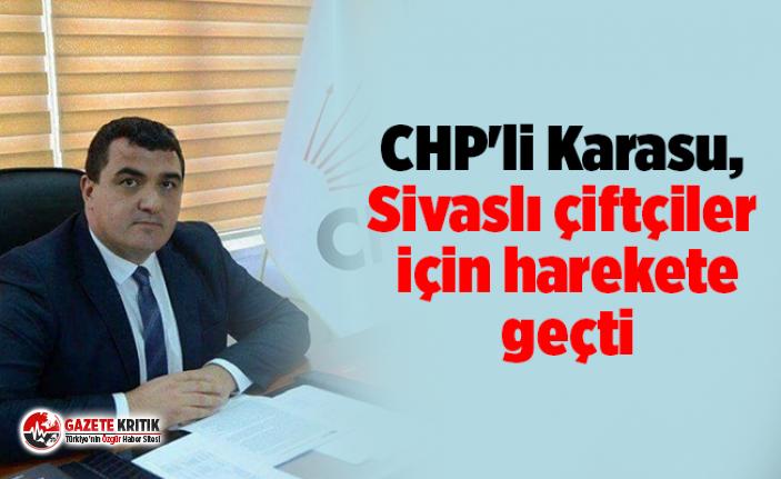 CHP'li Karasu, Sivaslı çiftçiler için harekete...