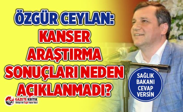CHP'li Özgür Ceylan, Sağlık Bakanına Kanser Soruları