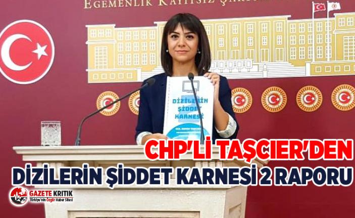CHP'Lİ TAŞCIER'DEN DİZİLERİN ŞİDDET...