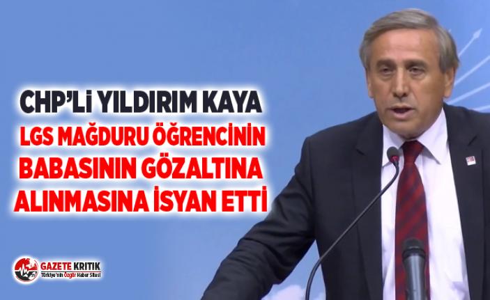 CHP'Lİ YILDIRIM KAYA LGS MAĞDURU ÖĞRENCİNİN...