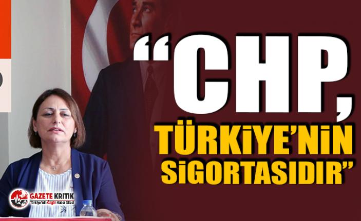 CHP, TÜRKİYE'NİN SİGORTASIDIR