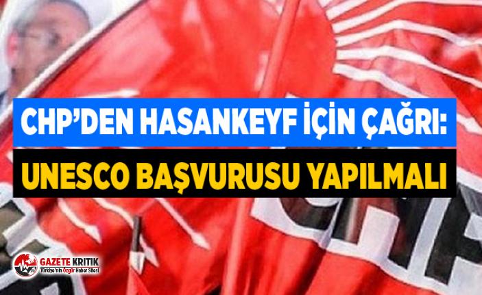 CHP'DEN HASANKEYF İÇİN ÇAĞRI: UNESCO BAŞVURUSU...