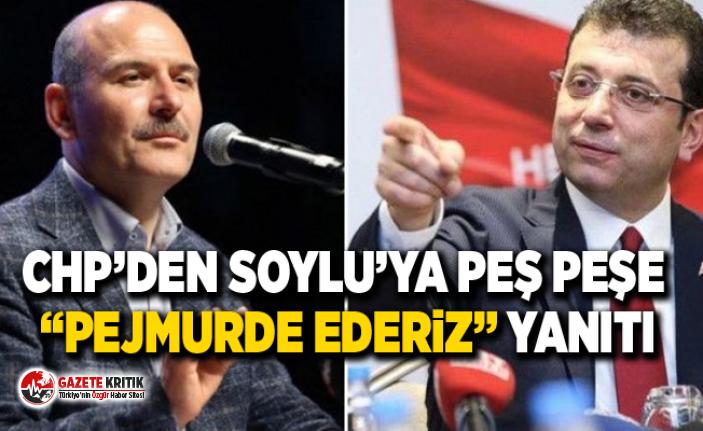 """CHP'den Soylu'ya peş peşe """"Pejmurde ederiz""""..."""
