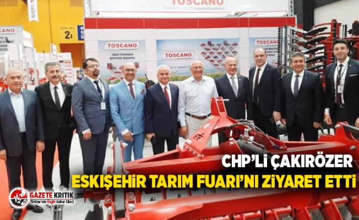CHP'li Çakırözer Eskişehir Tarım Fuarı'nı...