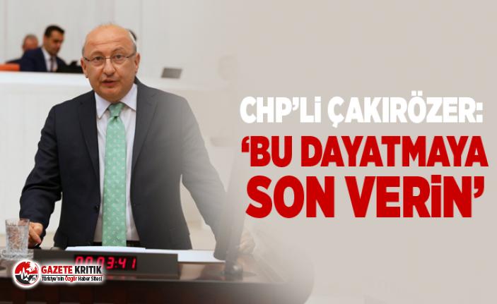 CHP'Lİ ÇAKIRÖZER'DEN MİLLİ EĞİTİM BAKANLIĞI'NA...