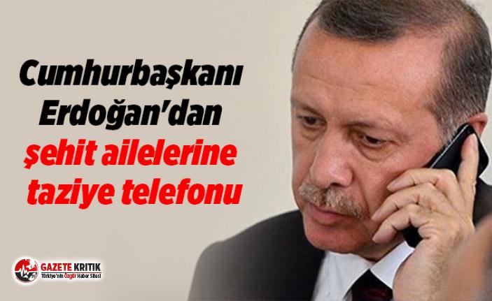 Cumhurbaşkanı Erdoğan'dan şehit ailelerine...