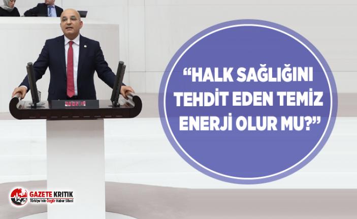 """""""HALK SAĞLIĞINI TEHDİT EDEN TEMİZ ENERJİ OLUR MU?"""""""