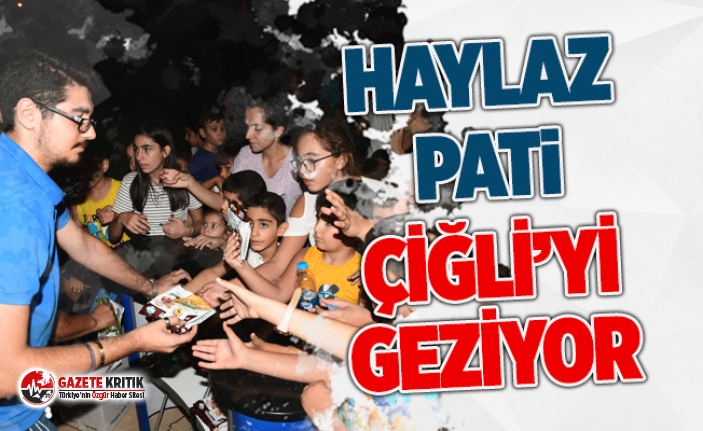 """""""Haylaz Pati"""" Çiğli'yi Geziyor"""