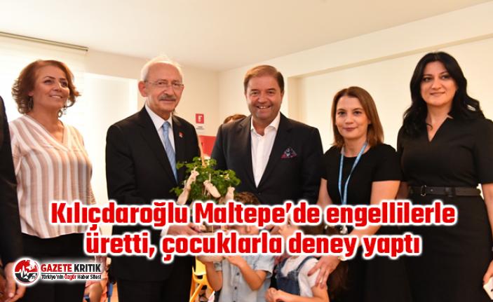 Kılıçdaroğlu Maltepe'de engellilerle üretti,...