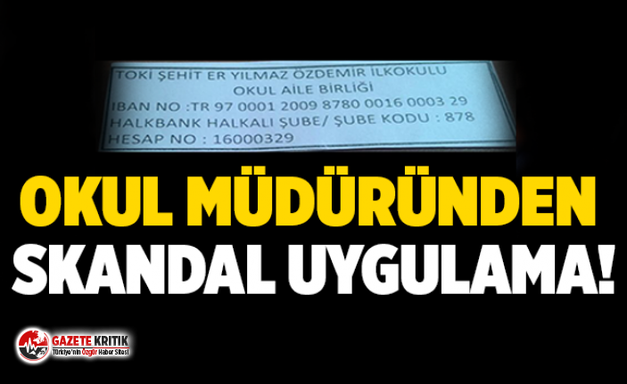 Okul müdüründen skandal uygulama!