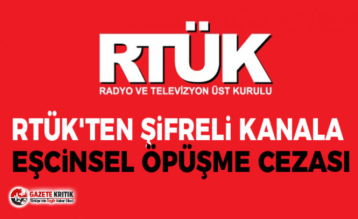 RTÜK'ten şifreli kanala eşcinsel öpüşme...