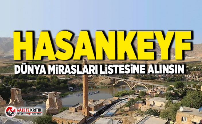 YILDIRIM KAYA HASANKEYF'İN UNESCO DÜNYA MİRASI...