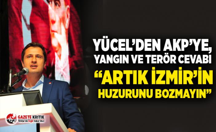 """YÜCEL'DEN AKP'YE, YANGIN VE TERÖR CEVABI """"ARTIK..."""
