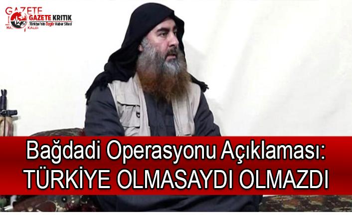 Bağdadi Operasyonu Açıklaması: Türkiye Olmasaydı Olmazdı