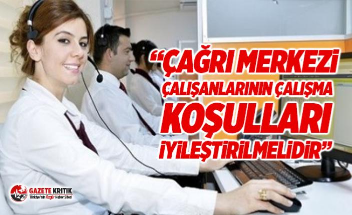 """CHP'li Gürer: """"Çağrı Merkezi çalışanlarının..."""