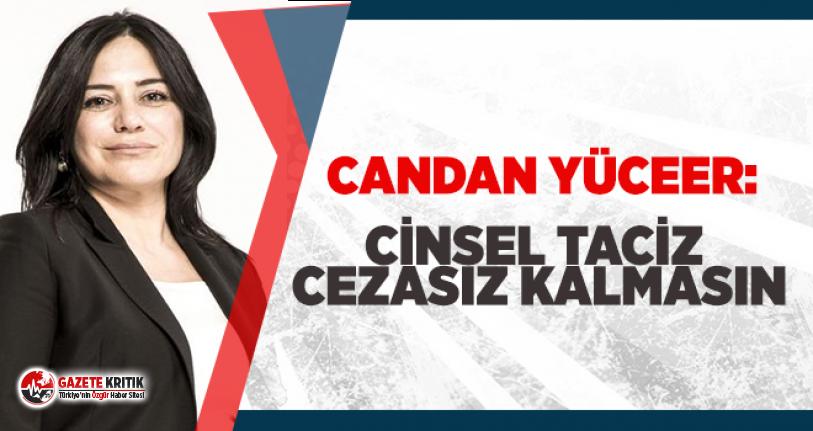 CHP''li Candan Yüceer'den, cinsel taciz suçları için kanun teklifi