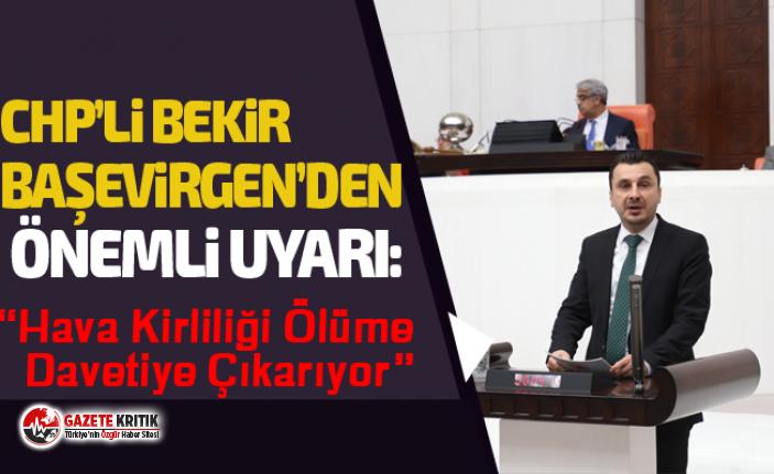 """CHP'li Başevirgen'den Önemli Uyarı: """"Hava..."""