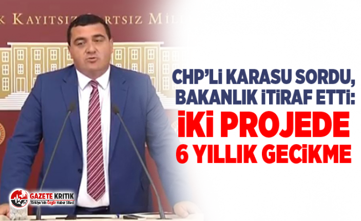 CHP'li Karasu sordu, bakanlık itiraf etti: İki...