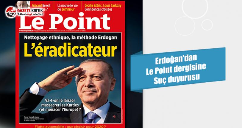 Erdoğan'dan Le Point dergisine suç duyurusu