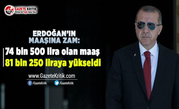 Erdoğan'ın maaşına zam: 81 bin lira alacak