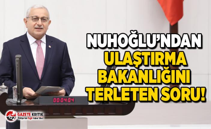 HAYRETTİN NUHOĞLU'NDAN ULAŞTIRMA BAKANLIĞINI...
