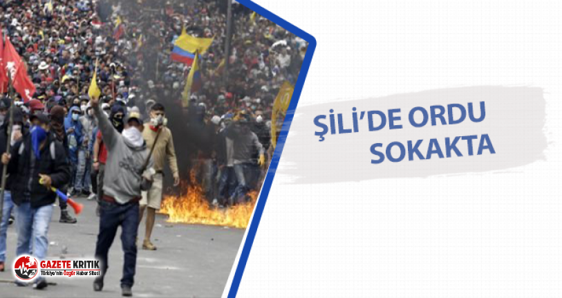 Şili'de ordu sokakta!'
