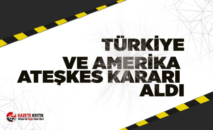 Son dakika! Türkiye ve ABD Suriye'de ateşkes için anlaşmıştır