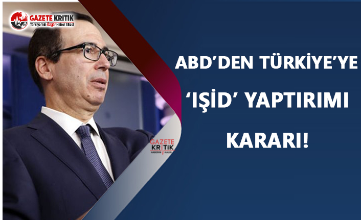 ABD'den Türkiye'ye 'IŞİD' Yaptırımı Kararı!