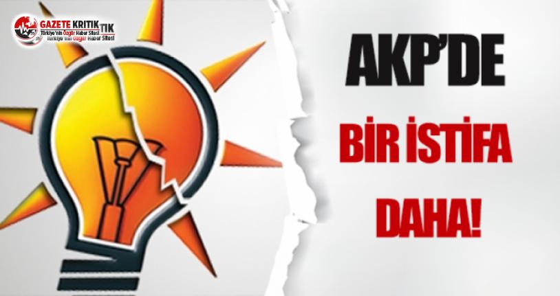 AKP'de İstifalar Bitmiyor: Bir Tane Daha!