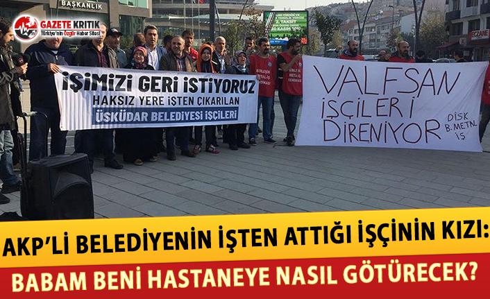 AKP'li Belediyenin İşten Attığı İşçinin...