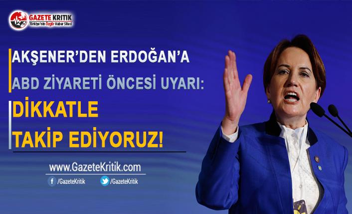 Akşener'den Erdoğan'a ABD Ziyareti Öncesi...