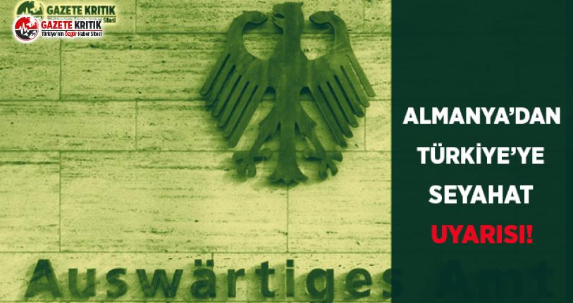 Almanya'dan Türkiye'ye Seyahat Uyarısı: Şehirlerin Adları Verildi