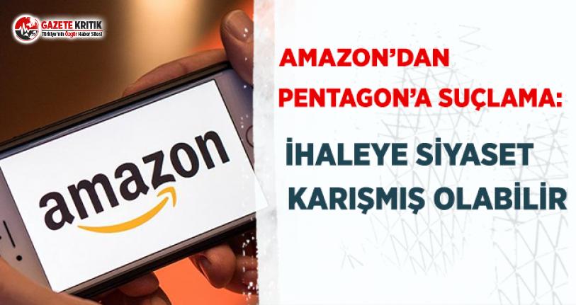 Amazon'dan Pentagon'a Suçlama!