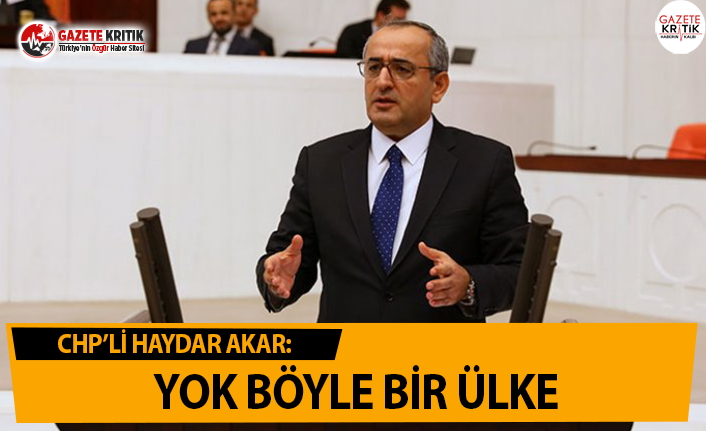 CHP'li Akar: Yerin Altında Trilyon Dolarlık...