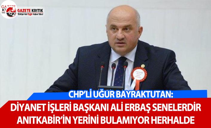 CHP'li Bayraktutan: Diyanet İşleri Başkanı...