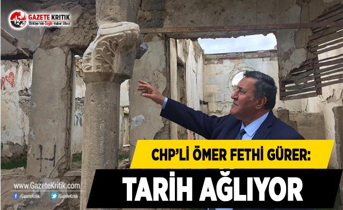 CHP'li Gürer: Tarih Ağlıyor