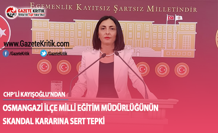 CHP'li Kayışoğlu'ndan İlçe Milli Eğitim...