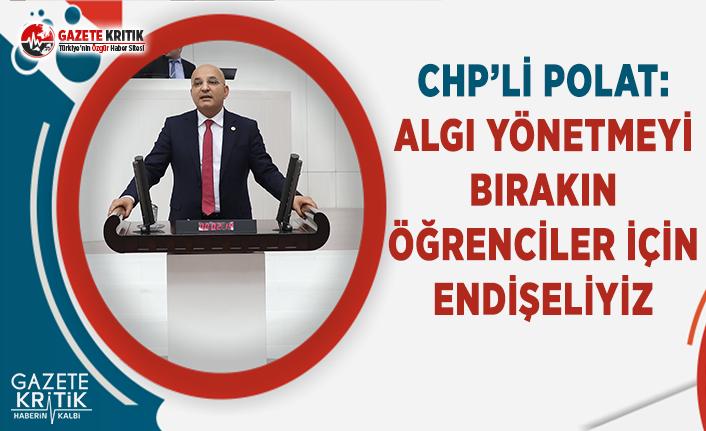 CHP'li Polat: Ege Üniversitesi'nin Öğrenciler İçin Güvenli Olup Olmadığını Sordu