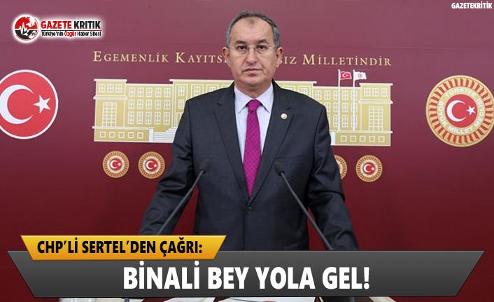 CHP'li Sertel'den Çağrı: Binali Bey Yola Gel!