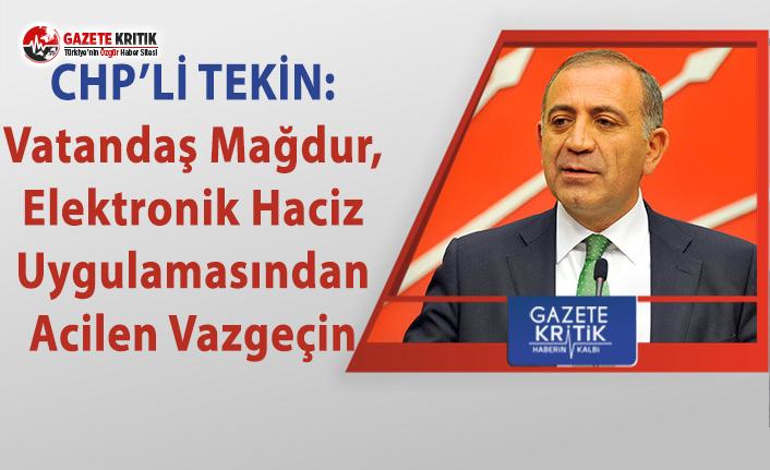 CHP'li Tekin: Vatandaş Mağdur, Elektronik Haciz...