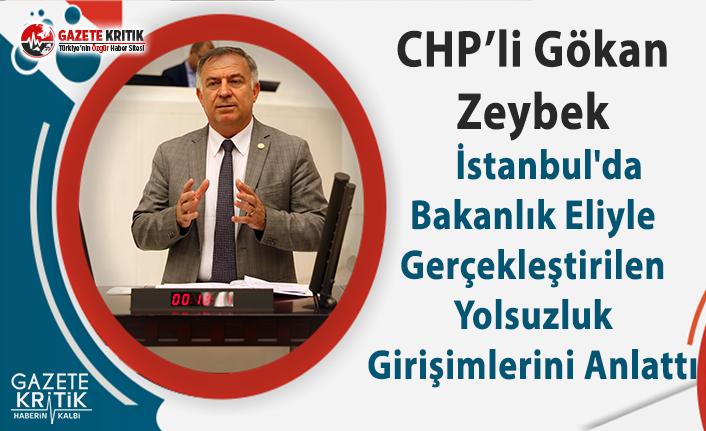 CHP'li Zeybek, İstanbul'da Bakanlık Eliyle...