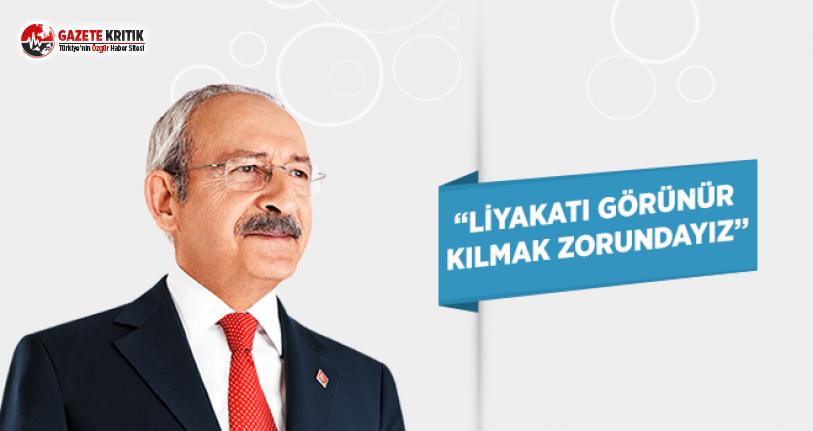 CHP Lideri Kılıçdaroğlu: Liyakati Görünür Kılmak...