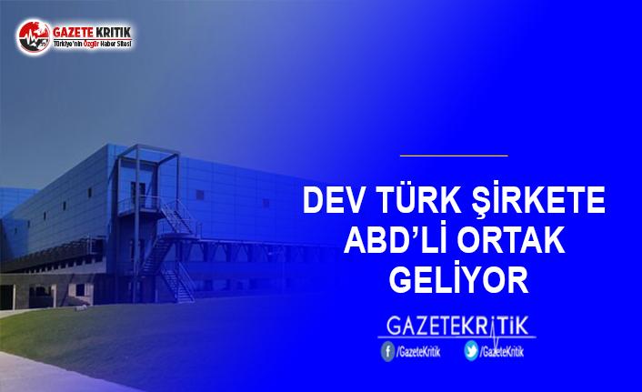 Dev Türk Şirkete ABD'li Ortak Geliyor