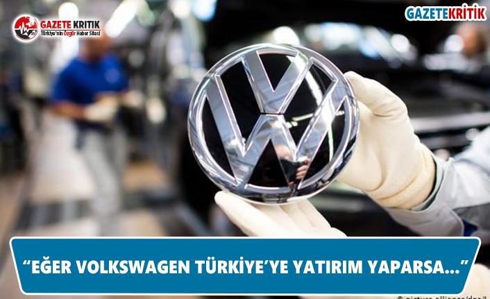 """""""Eğer Volkswagen Türkiye'ye Yatırım Yaparsa..."""""""