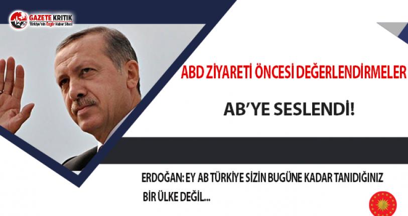 Erdoğan: Ey AB Türkiye Sizin Bugüne Kadar Tanıdığınız Bir Ülke Değil!