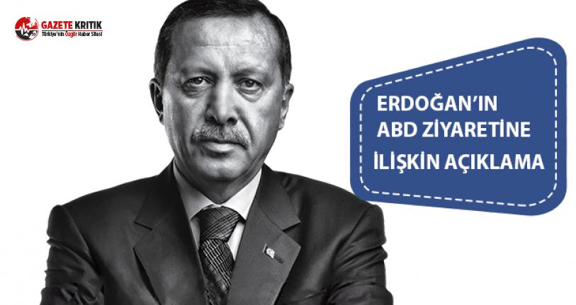 Erdoğan'ın ABD Ziyaretine İlişkin Açıklama