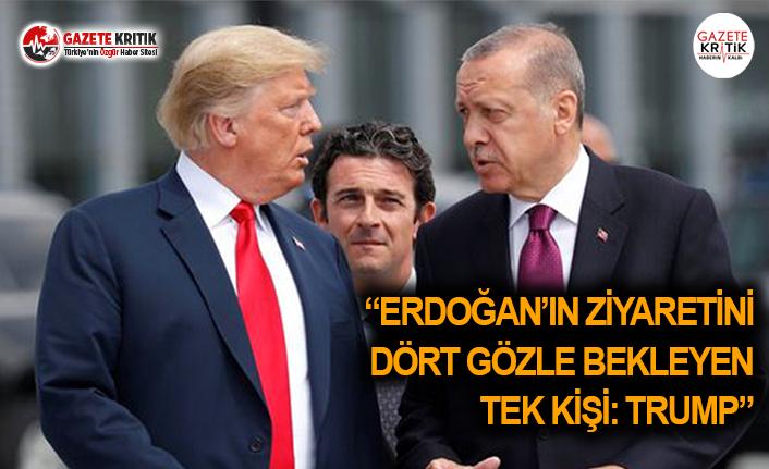 """""""Erdoğan'ın Ziyaretini Bekleyen Tek Kişi: Trump"""""""