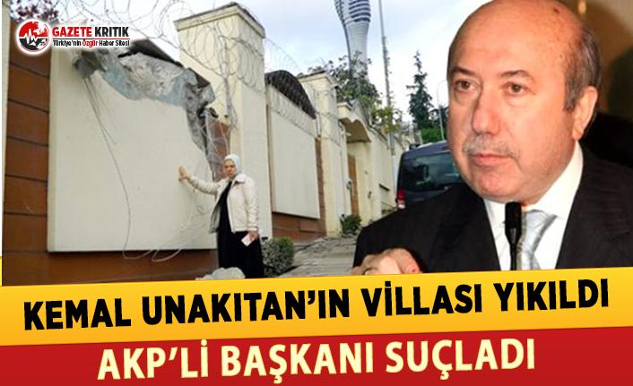 Kemal Unakıtan'ın Villası Yıkıldı, AKP'li...