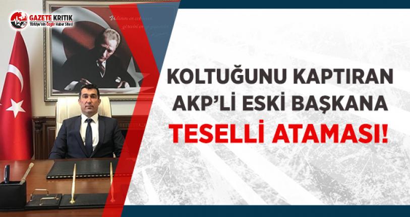 Koltuğunu Kaptıran AKP'li Eski Başkana Teselli...