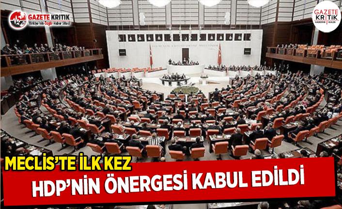 Meclis'te İlk Kez HDP'nin Önergesi Kabul Edildi!